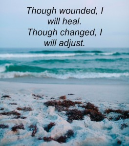wounded - healed - changed - adjust